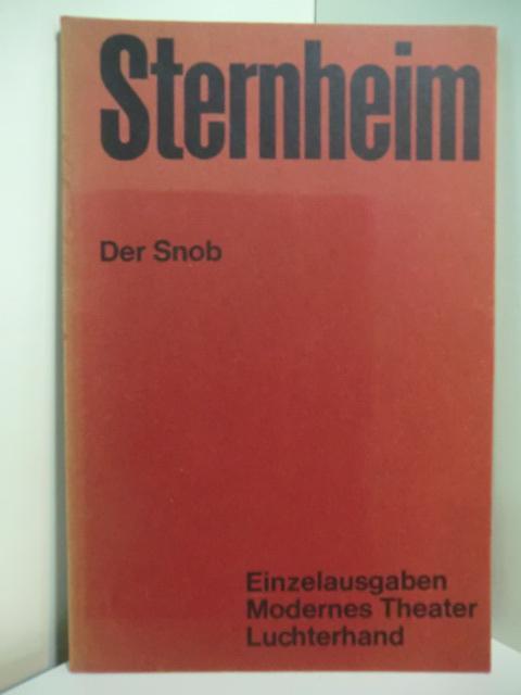 Der Snob. Komödie: Sternheim, Carl:
