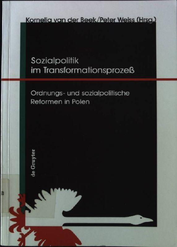 Sozialpolitik im Transformationsprozess : Ordnungs- und sozialpolitische: Beek, Kornelia van