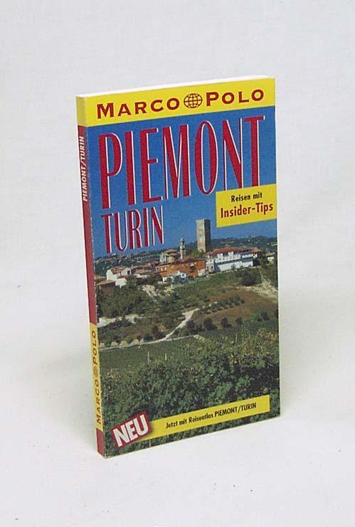 Piemont, Turin : Reisen mit Insider-Tips ;: Rübesamen, Annette
