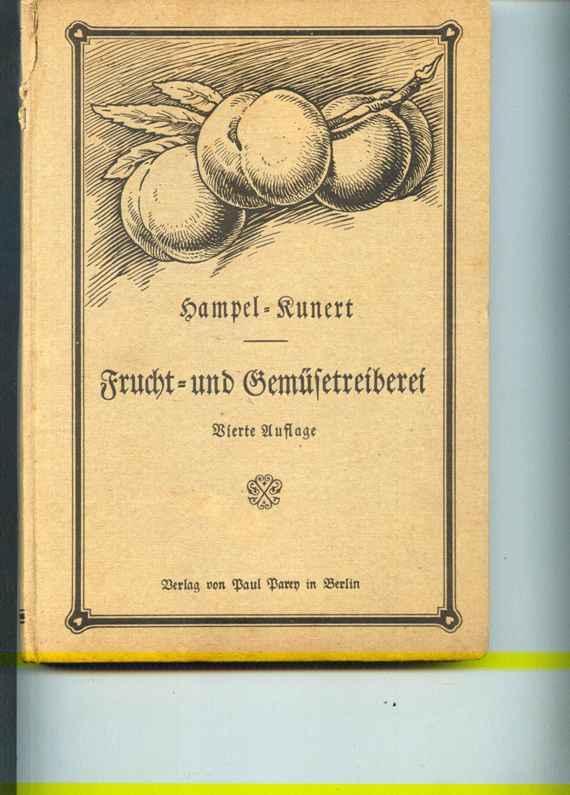 Hampel´s Handbuch der Frucht- und Gemüsetreiberei. Vollständige: Kunert, F.