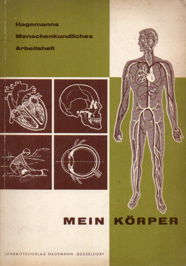 Hagemanns Menschenkundliches Arbeitsheft 1: Mein Körper: Oehmen,Heinz