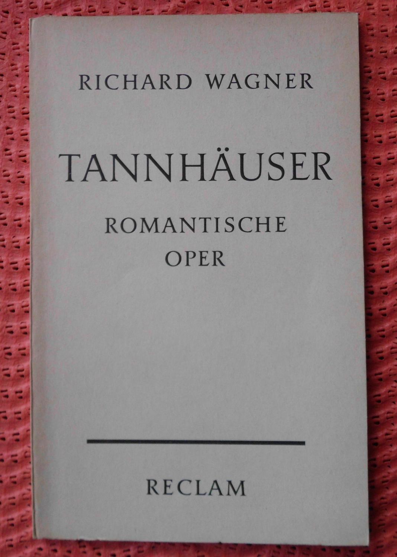 Tannhäuser und der Sängerkrieg auf Wartburg: Romantische: Richard Wagner