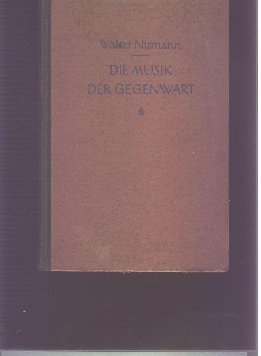 Die Musik der Gegenwart und der letzten: Walter Niemann