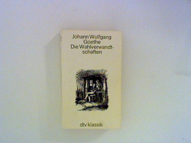 Die Wahlverwandtschaften. Ein Roman.: Goethe, Johann Wolfgang: