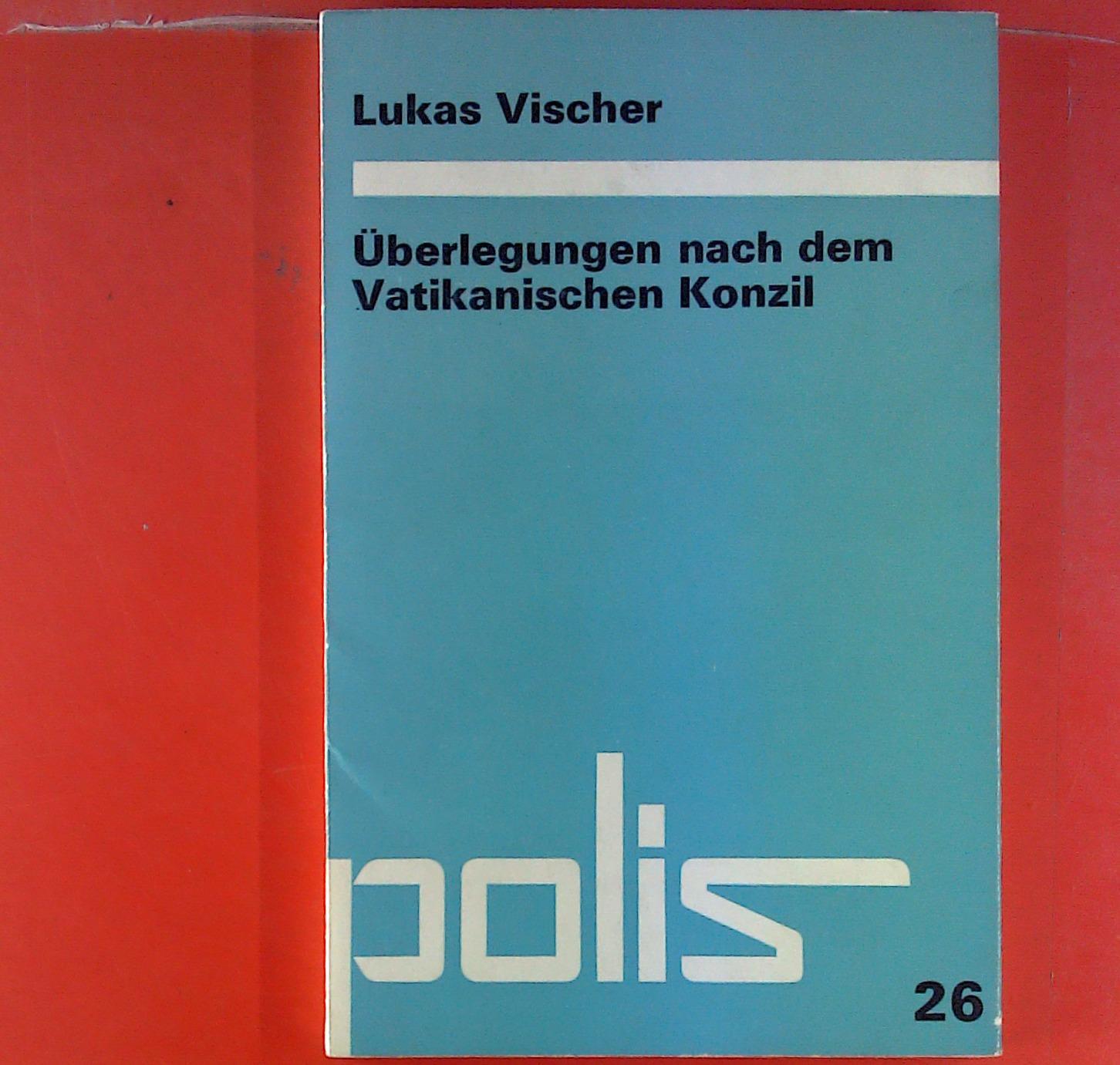 Überlegungen nach dem Vatikanischen Konzil. Polis Band: Lukas Vischer