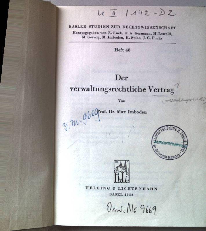 Der verwaltungsrechtliche Vertrag. Basler Studien zur Rechtswissenschaft.: Imboden, Max: