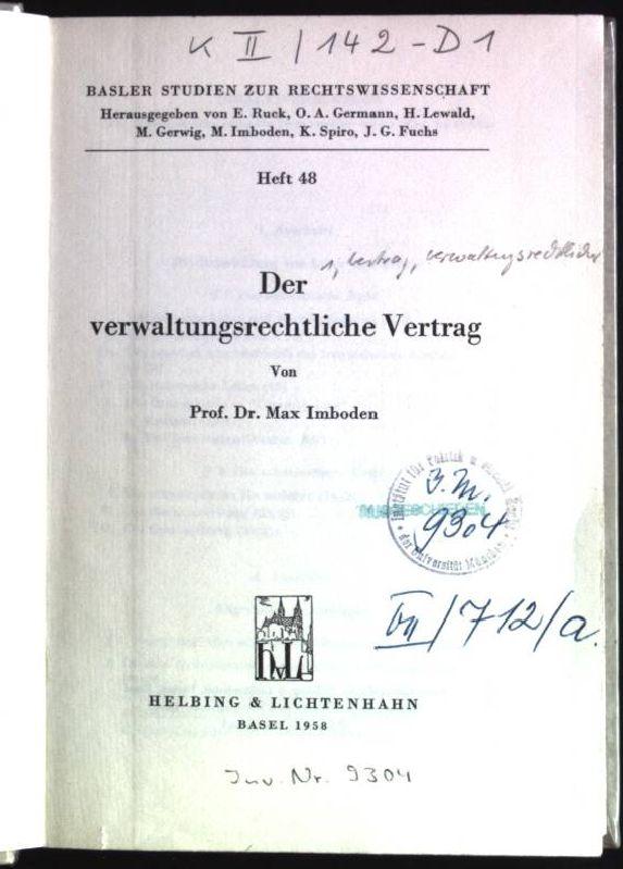 Der verwaltungsrechtliche Vertrag Basler Studien zur Rechtswissenschaft;: Imboden, Max: