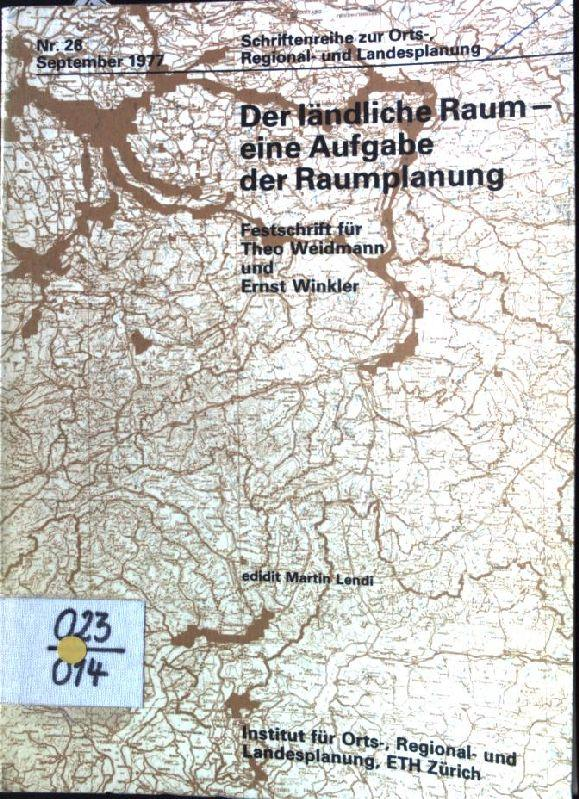 Der ländliche Raum: eine Aufgabe der Raumplanung: Lendi, Martin: