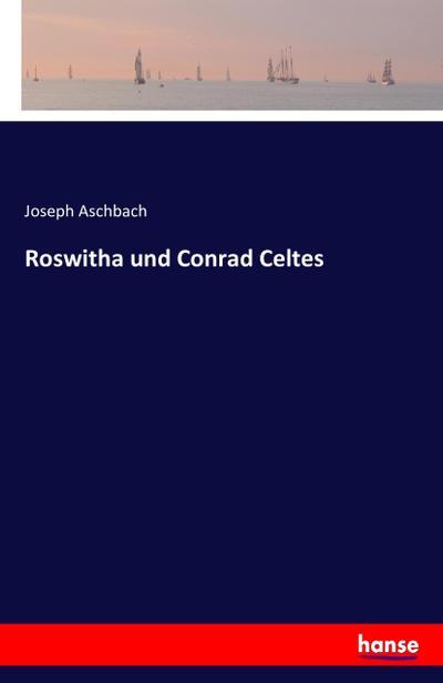 Roswitha und Conrad Celtes: Joseph Aschbach