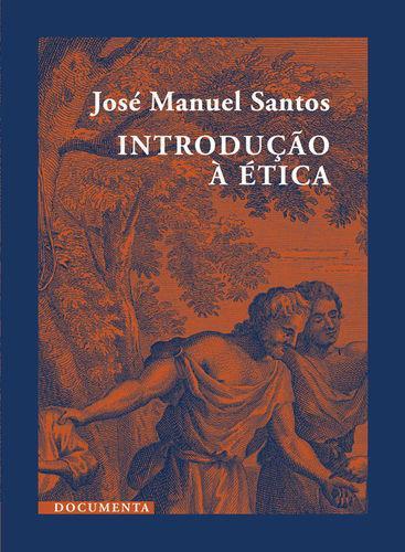 IntroduÇÃo Ética - Manuel Santos, José