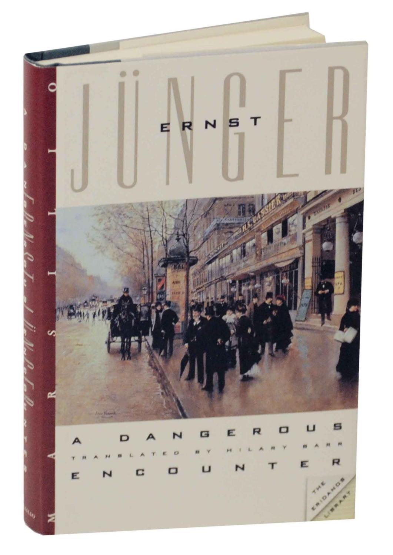 A Dangerous Encounter: JUNGER, Ernst