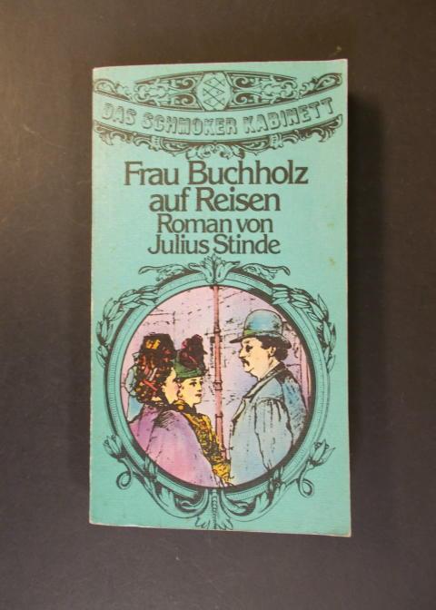 Frau Buchholz auf Reisen: Stinde, Julius