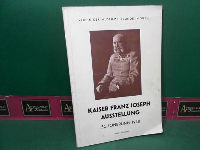 Kaiser Franz Joseph Ausstellung. (= Katalog zur: Verein der Museumsfreunde