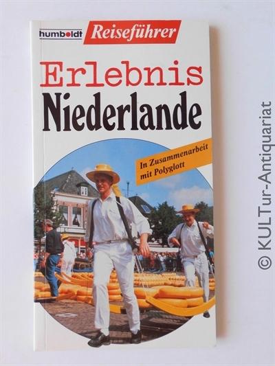 Erlebnis Niederlande. Humboldt Reiseführer.