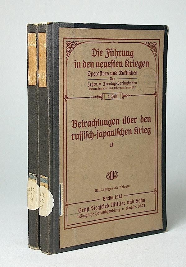 Betrachtungen über den russisch-japanischen Krieg, I-II. (Die: Freytag-Loringhoven, Frhrn. v.