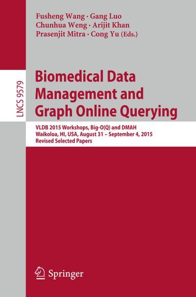 Biomedical Data Management and Graph Online Querying: Arijit Khan