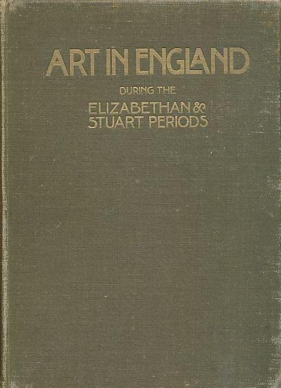 Art in England during the Elizabethan and: Vallance, Aymer: