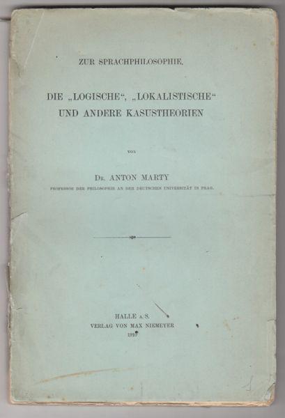 """Zur Sprachphilosophie. Die """"Logische"""", """"Lokalistische"""" und andere: MARTY, Anton."""