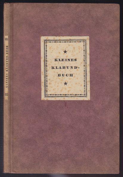 Kleines Klabund-Buch. Novellen und Lieder.: KLABUND (eig. Alfred