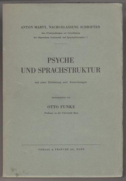 Psyche und Sprachstruktur mit einer Einleitung und: MARTY, Anton.