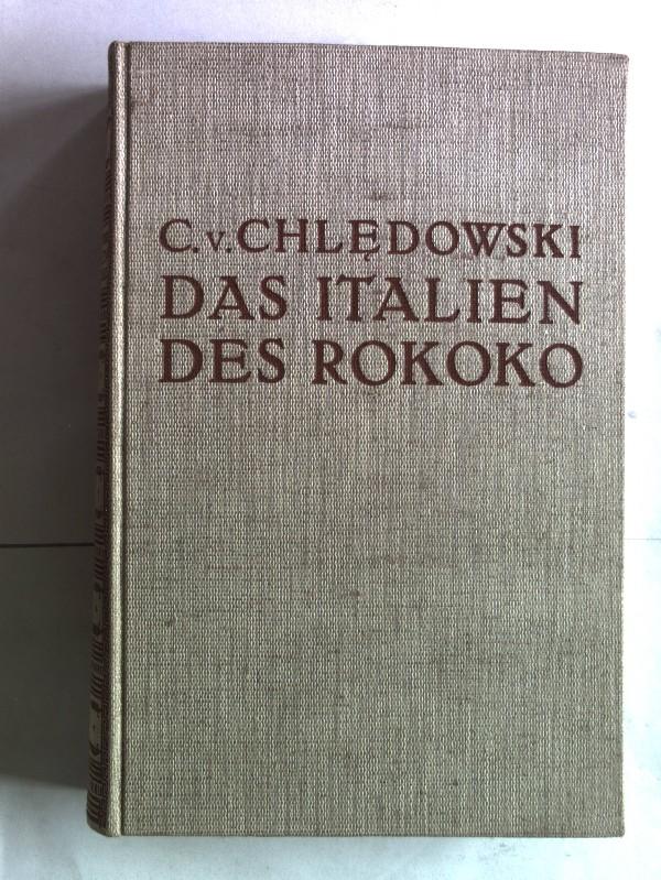Das italien des Rokoko.: Chledowski, Casimir von: