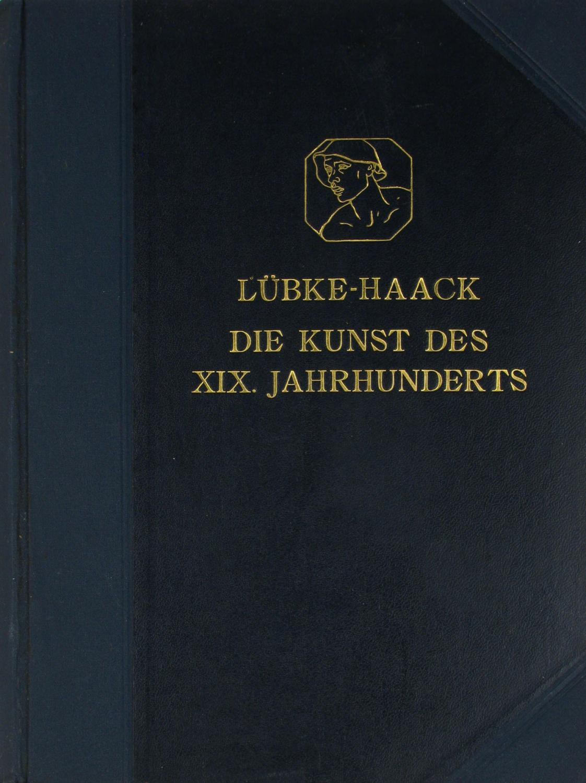 Die Kunst des XIX. Jahrhunderts,: Lübke, Wilhelm und
