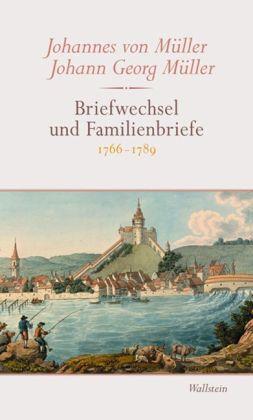Briefwechsel und Familienbriefe. 1766-1789. 3 Bände (4-6): Müller, Johannes von