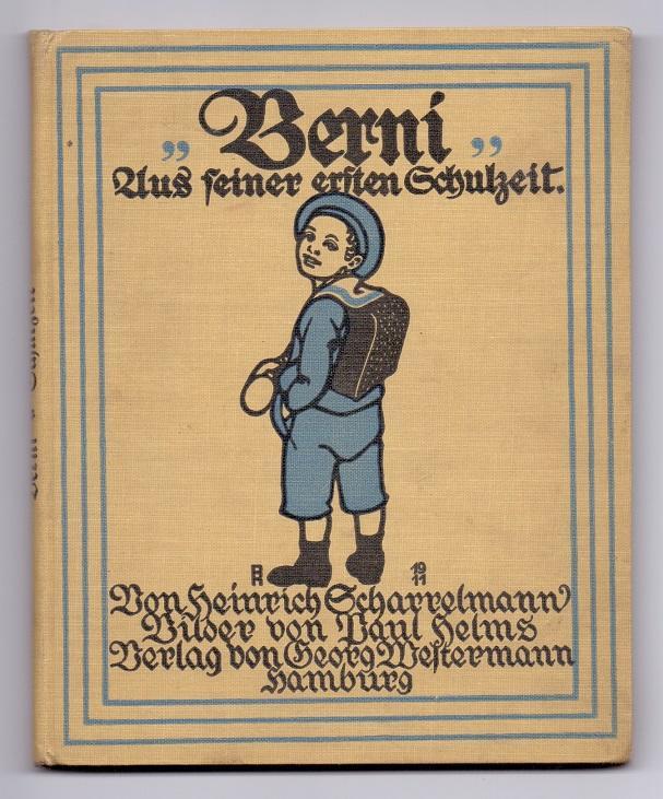 Berni - Aus seiner ersten Schulzeit. Bilder: Scharrelmann, Heinrich und