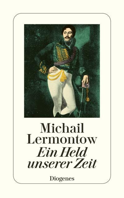 Ein Held unserer Zeit: Michail J. Lermontow