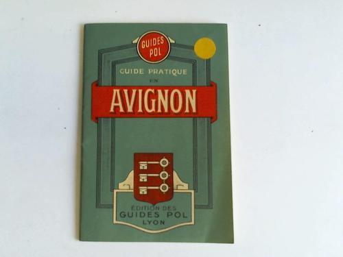 Guide Pratique en Avignon et Nomenclature des: Avignon