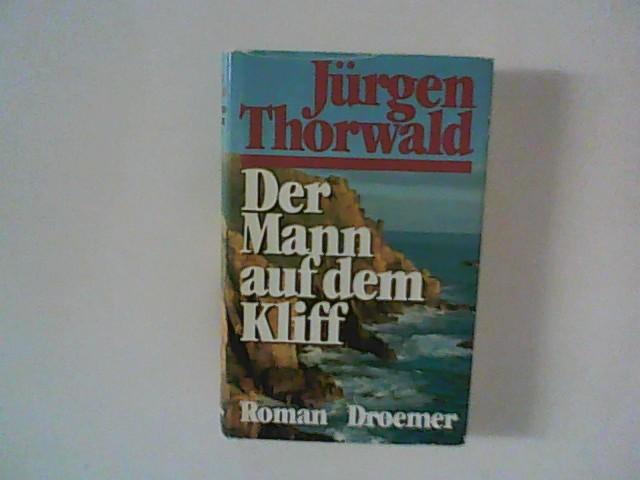 Der Mann auf dem Kliff : Roman.: Thorwald, Jürgen:
