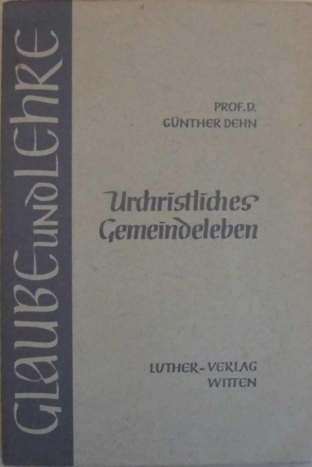 Urchristliches Gemeindeleben - Dargestellt an den sieben: Dehn, Günther