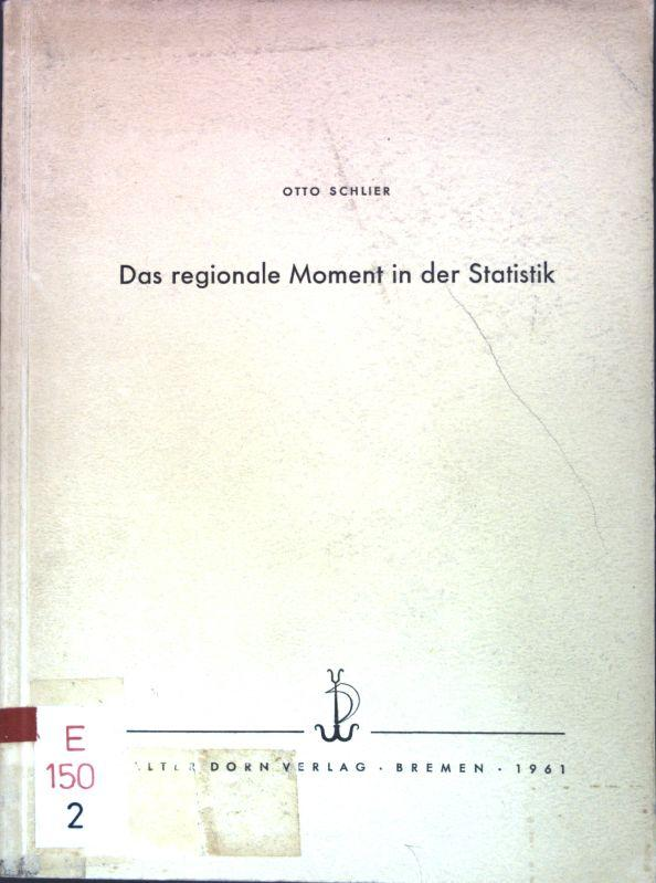 Das regionale Moment in der Statistik; Veröffentlichungen: Schlier, Otto: