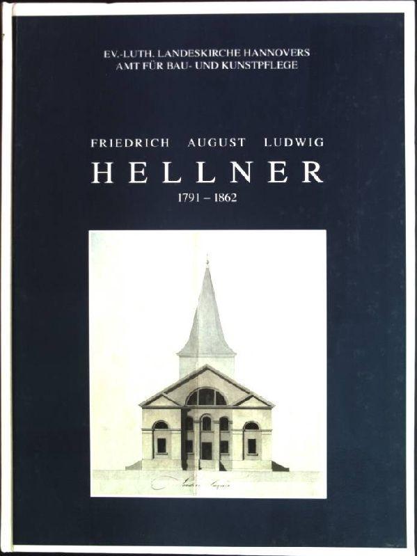 Friedrich August Ludwig Hellner (2.12.1791-2.8.1862): Konsistorialbaumeister im: Müller, Ulrich [Hrsg.]: