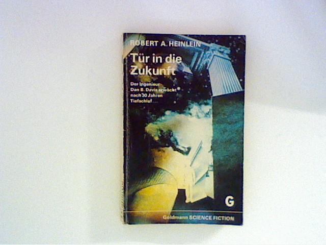 Tür in die Zukunft : The door: Heinlein, Robert A.: