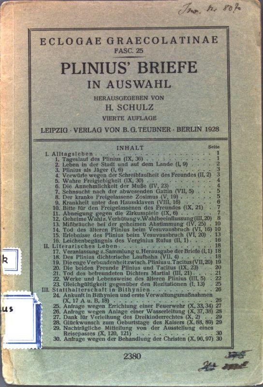 Plinius' Briefe in Auswahl; Eclogae Graecolatinae, Fasc.: Schulz, H.: