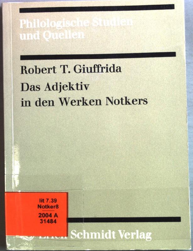 Das Adjektiv in den Werken Notkers. Philologische: Giuffrida, Robert T.: