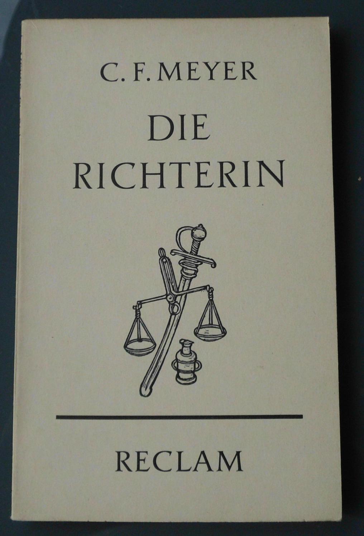 Die Richterin: Novelle: Conrad Ferdinand Meyer