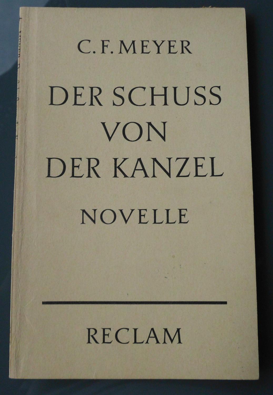 Der Schuss von der Kanzel: Novelle: Conrad Ferdinand Meyer