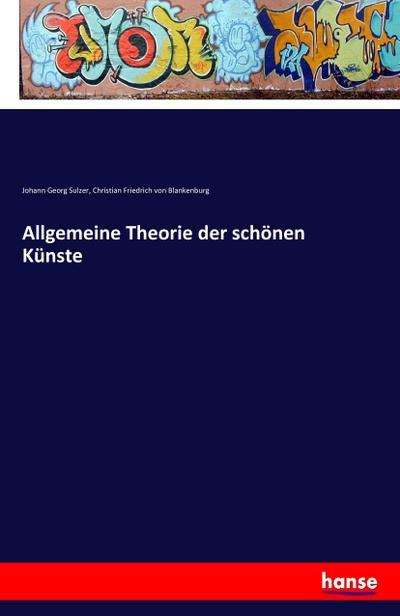 Allgemeine Theorie der schönen Künste : Register: Johann Georg Sulzer