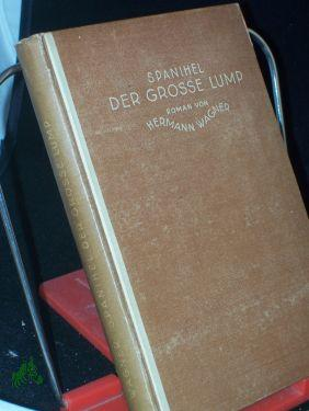 Spanihel, der große Lump : Roman /: Wagner, Hermann