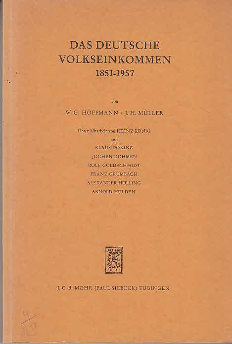 Das deutsche Volkseinkommen 1851-1957 Unter Mitarbeit von: Hoffmann, Walther G.