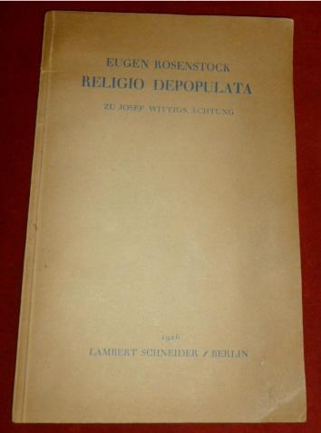 Religio Depopulata. Zu Josef Wittigs Ächtung.: Eugen Rosenstock