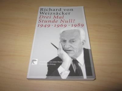 Drei Mal Stunde Null? 1949 - 1969: Weizsäcker, Richard von
