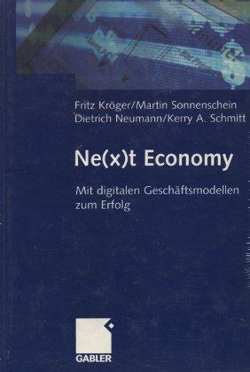 Ne(x)t Economy - Mit digitalen Geschäftsmodellen zum: Kröger, Fritz /