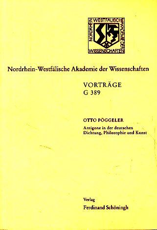 Antigone in der deutschen Dichtung, Philosophie und: Pöggeler, Otto: