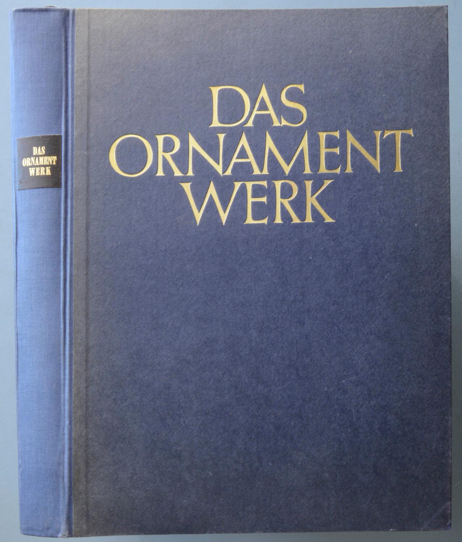 Das Ornamentwerk. Eine Sammlung angewandter farbiger Ornamente: BOSSERT, H. Th.
