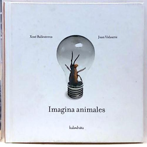 Imagina animales - Ballesteros Rey, Xosé Antón/Vidaurre Díaz, Juan