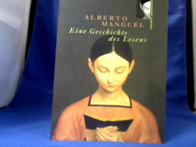 Eine Geschichte des Lesens. Rowohlt-Paperback: Manguel, Alberto.