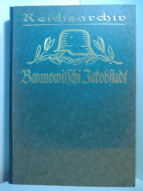 Die Kämpfe um Baranowitschi Sommer 1916. Unter: Vogel, Walther: